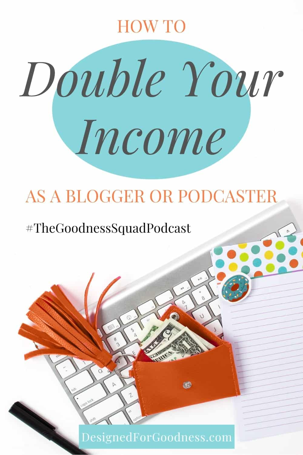 Podcast Episode #2: Double your income