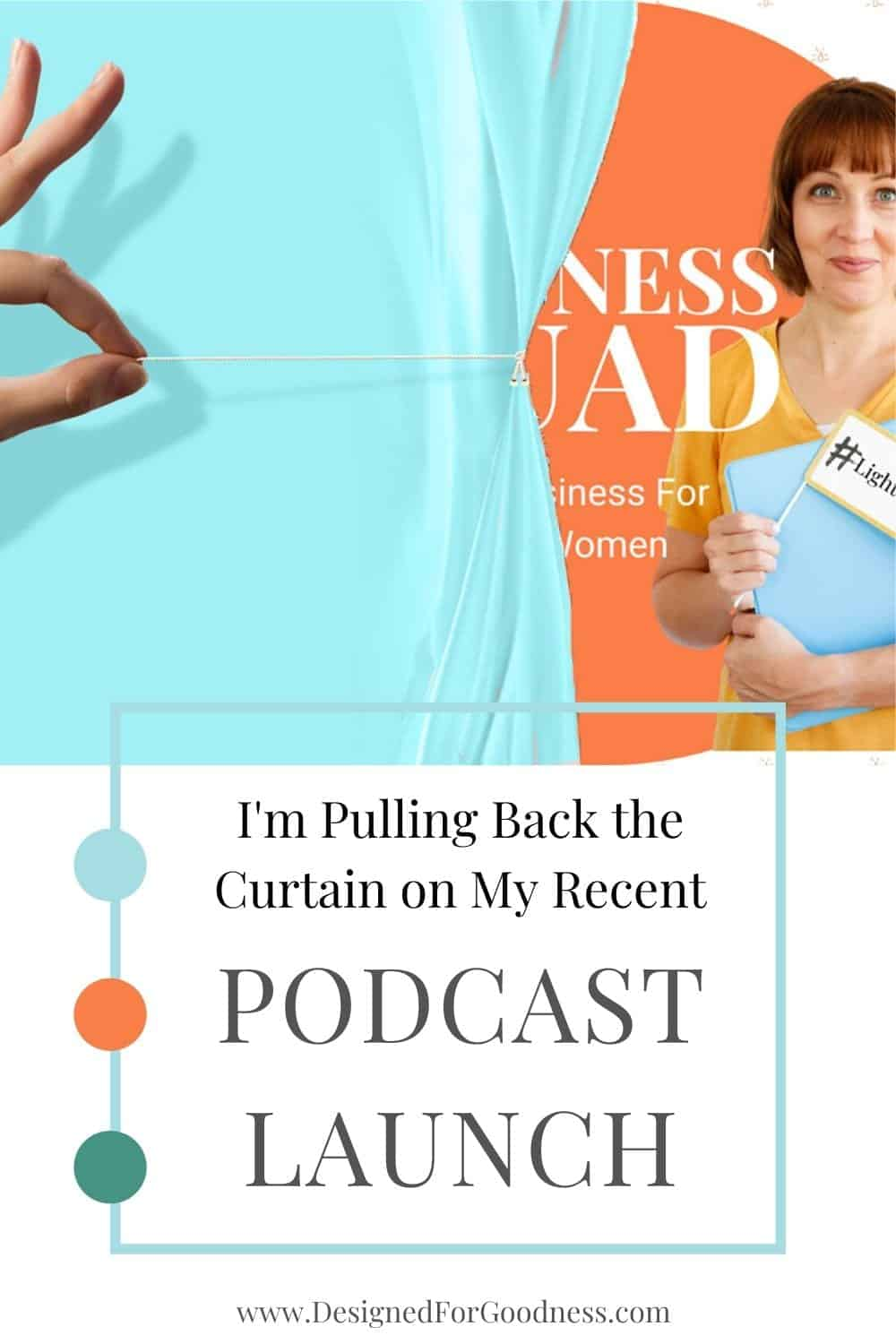 Behind the scenes of my podcast launch