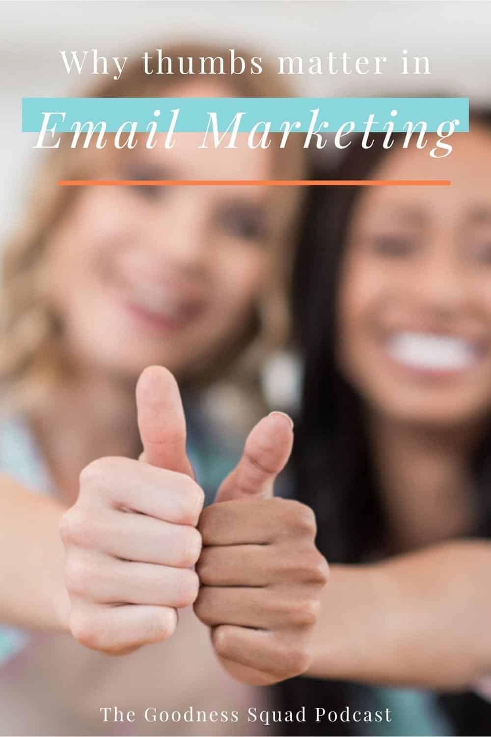 What thumbs have to do with email marketing